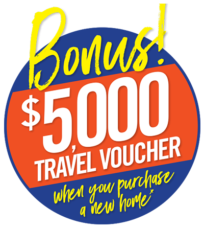 Bonus: Receive a $5,000 travel voucher when you purchase a new home